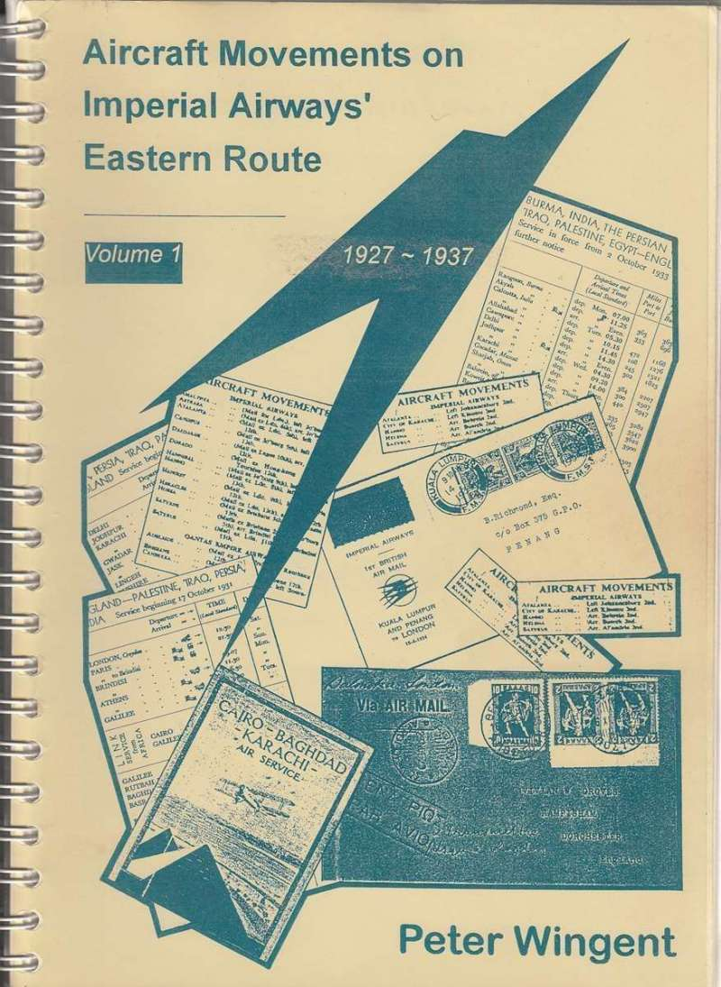 """(Reference Material) """"Movements of Aircraft on Imperial Airways Eastern Route, Volume 1, 1927-1937, Peter Wingent, pp206, pub 1999. An all time classic airmail reference text, giving details and route maps of c1800 services flown on the Imperial Airways Eastern route from 1927-1937. Now available at a fixed price of £40 +p/p."""