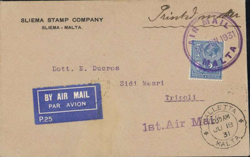 (Malta) SANA flying boat, F/F Malta to Tripoli, bs 18/6, buff 'Printed Matter' commercial cover, franked 2 1/2d,canc violet 'Air Mail/Malta' cds, also Valletta JU 18 31 cds. Only short notice of this flight was given, so only small numbers were flown.