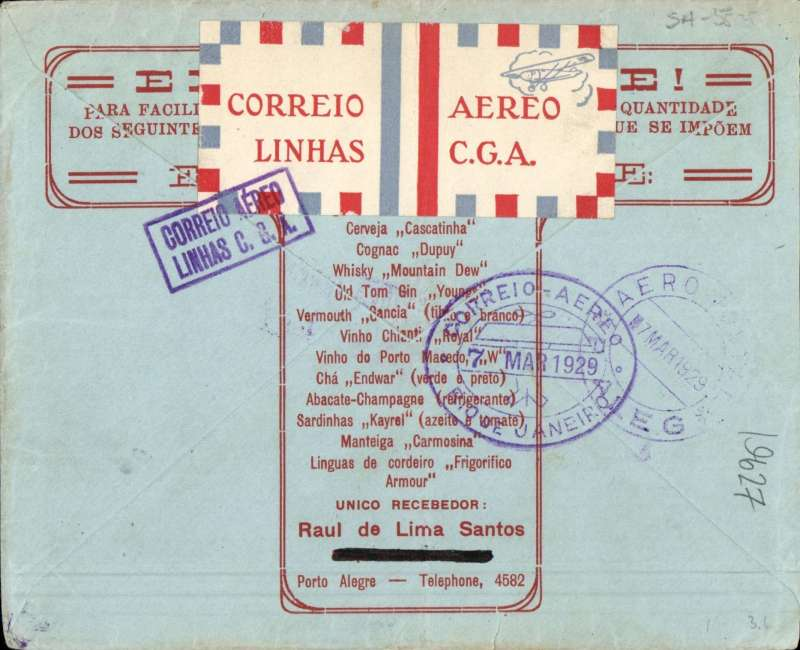 """(Brazil) Aeropostale, internal airmail cover postmarked Porto Alegre March 6, 1929 to Rio de Janeiro with arrival b/s March 7th. Two purple cachets: boxed """"Via Aerea"""" and boxed """"Correo Aereo Linhas C.G.A."""" on front of cover. On back, rare large (37 x 83 mm) """"Correio Aereo Linhas C.G.A."""" with red, white and blue squares all around. On back, advertisement for a liquor company. Franking of 2300 reis."""