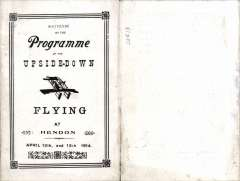(Ephemera) Program of a dinner, held at the Royal Automobile Club on April 12, 1914 and arranged by Graham-Wright in honour of the new 'Flying Upside Down' mania. On September 1, 1913 Celestin  Pegoud, a test pilot with the Bleriot company, flew upside down in Paris, the first airman ever to do so. English aviators soon followed, the first being BC Huck followed by Gustav Hamel. In Honour of this new 'looping mania' Graham White gave an upside down dinner at the Royal Automobile Club. The tables were upside down and the menu was served in reverse order.