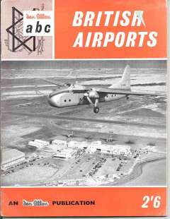 (Ephemera) ABC of British Airports, details, layout, airline usage,etc, of all the 50 or so listed regularly in the statistical bulletins of the Ministry of Transport, profusely illustrated, 18x24cm, 40pp, pub 1960.