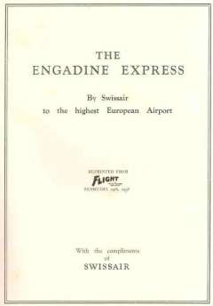 (Ephemera) Swissair, The Engadine Express, report of the first experimental direct flight connecting London with the highest European Airport at Samaden (St. Moritz), an official reprint from Flight, February 24th,1938.