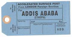 (Ephemera) Unused GB PO International mail bag tag for accelerated surface post from London Foreign Section to Addis Ababa, sections for Date of Despatch, Airport of Transhipment, and Airport Destination ADD. Date unknown.