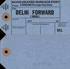 (Ephemera) Unused GB PO International mail bag tag for accelerated surface post from London Foreign Section to Delhi FWD, sections for Date of Despatch, Airport of Transhipment, and Airport Destination DEL. Date unknown.