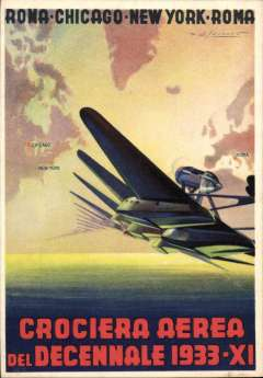 """(Ephemera) Balbo Transatlantic Flight. Italo Balbo was an Italian Blackshirt leader who served as Italy's Marshal of the Air Force, Governor-General of Libya, Commander-in-Chief of Italian North Africa, and the """"heir apparent"""" to Italian dictator Benito Mussolini. From 1 July – 12 August 1933, he led a flight of twenty-four flying boats on a round-trip flight from Rome to the Century of Progress in Chicago, Illinois. Original multicoloured souvenir PPC, """"Roma-Chicago-New York-Roma, unused."""