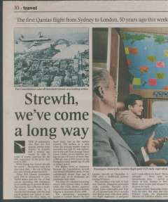 (Ephemera) The first Qantas  flight fro Sydney to London, an original 600 word newspaper article, 23x40cm,  published December 6, 1997, recalling the first flight of this service which took place 50 years ago to the week. Also B&W picture of the Constellation's take off over Sydney bridge, and a colour picture of the passenger lounge on the original flight.