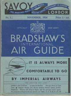(Ephemera) Bradshaw's International Air Guide, No 1, November 1934, 176 pages with large folding map in pocket, 241 worldwide air services tables, passenger and baggage fares, conditions of carriage, air company addresses, booking offices, etc. The definitive reference on air service travel in the early 1930's. Extremely difficult to find, and the first I have seen in 12 years.