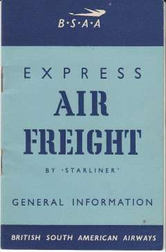 (Ephemera) British South American Airways, Express Air Freight by Starliner Information booklet inc.necessary documentation, freight charges, documents required by recipient countries, and office addresses, 16x10cm. Fine and scarce.