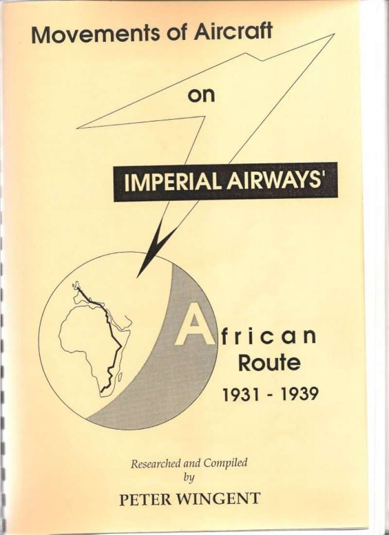 "(Reference Material) ""Movements of Aircraft on Imperial Airways African Route, 1931-1939"", Peter Wingent, pp 210, pub 1991. One of the all time classic airmail reference texts, giving details and route maps of c1600 services flown on the Imperial Airways Africa trunk route from 1931-1939. Now available at fixed price of £40 +p/p."