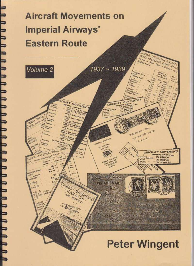 """(Reference Material) """"Movements of Aircraft on Imperial Airways Eastern Route, Volume 2, 1937-1939, Peter Wingent, pp151, pub 1999. An all time classic airmail reference text, giving details and route maps of c1500 services flown on the Imperial Airways Eastern route from 1937-1939. Now available at a fixed price of £40 +p/p."""