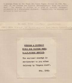 (Ephemera) A message flown by the Royal Air Force Pigeon Service May 15, 1943 during the Evesham and District Wings for Victory week. The messages written on a slip of ordinary notepaper, accompanied by a mimeograph statement. Very few such messages are believed to have survived.
