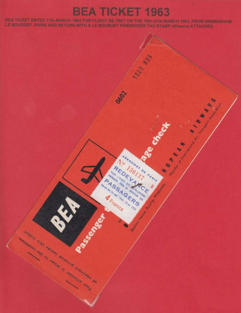 (Ephemera) British European Airways ticket dated 11th of March 1963 for flight on BE 790/1 on the 19/21 March 1963 from Birmingham to Le Bourget Paris, and return. with a Le Bourget passenger text stamp attached. Neatly displayed on a single sheet with explanatory text. Image.