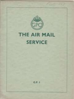 (Ephemera) (History of the) Air Mail Service in Great Britain, GPO Green Paper # 1, pub. November 1933, 18pp, 18x24cm, inc annual traffic tables and maps of principal air routes, a reprint of the 1933 Lecture, by Sir Fredk. Williamson, to the PO and Telegraph Society of London, Nov 20th, 1933. A scarce and  important historical document in fine cndition.