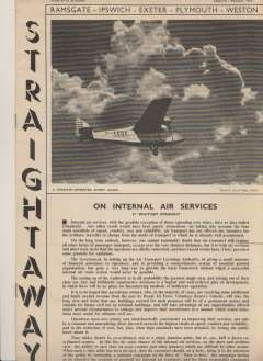 (Ephemera) 'Straightway', nine editions of the 8pp illustrated in house magazine published by the Straight Corporation Ltd who were the operators of the airports at Ramsgate, Ipswich, Exeter, Swansea, Plymouth, Weston-super-Mare and Inverness, and controllers of Western and Southern Airways. Packed with fascinating, mostly local, information and pictures on internal air services, aerodromes and pilots, particularly in the southwest region, covering the period running up to the onset of World War II. An intimate look into the into the operation of local air services at that time.