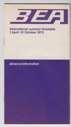 (Ephemera) BEA international summer timetable April to October 1972 giving passenger service details including  arrival and departure times and type of aircraft used for some 60 destinations, 50 pages, 20x11cm. Image