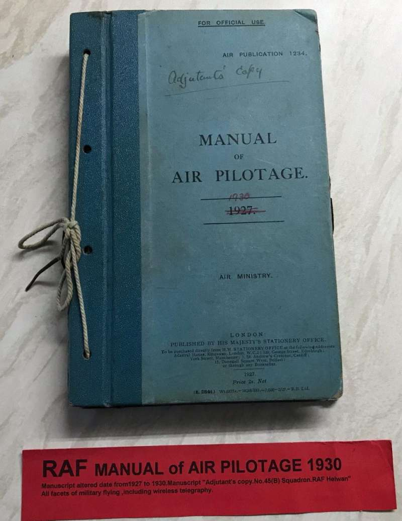 (Reference Material) Rare 'Manual of Air Pilotage' - 'Adjutant's Copy', published by the Air Ministry 1930 (cover dated 1927, 1930 ms correction., 230 pp, 12 chapters, 116 illustrations, 6 maps..