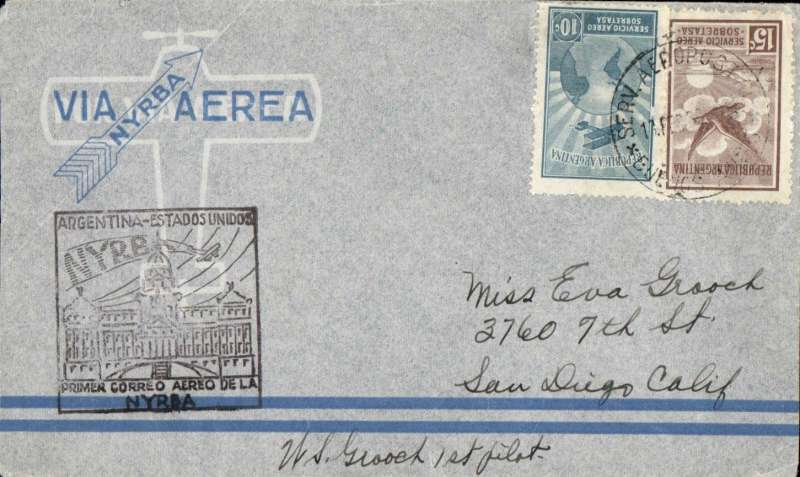 "(Argentina) NYRBA F/F, Buenos Aires to Miami, no arrival ds, pale blue/grey NYRBA in arrow company cover and printed ""Via NYRBA Aerea"", addressed to addressed to Miss Eva Grooch (the pilot's sister), franked 10c, 15c airs, canc Aeropostale BA cds, framed Nyrba/Argentina-Estados Unidos flight cachet.  Signed by the pilot, WS Grooch who piloted the plane to Santos where it was damaged whilst landing in heavy seas in the dark."