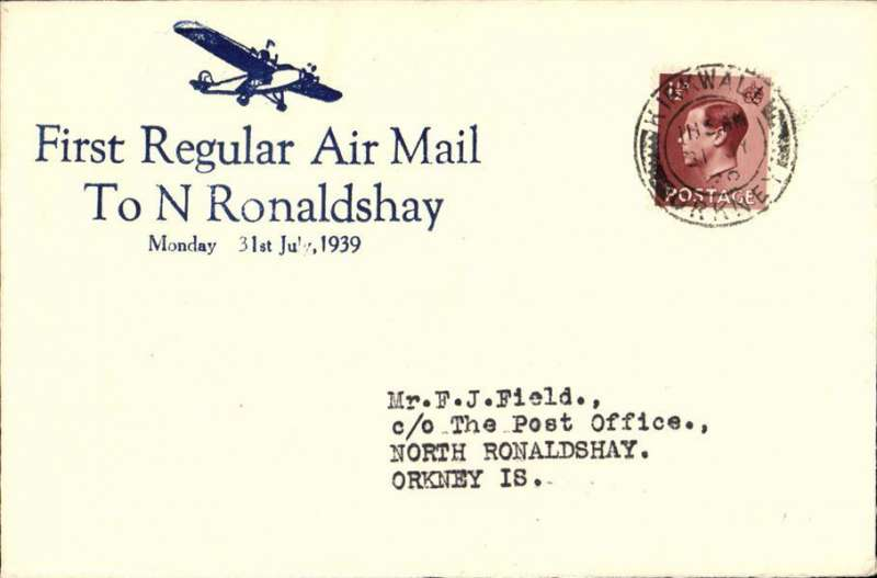 """(GB Internal) Scottish Airways, First Regular North Ronaldshay Airmail, Kirkwall to North Ronaldshay, bs 31/7, uncommon Francis Field blue/ivory souvenir cover with imprint of monoplane and """"First Regular Airmail/To N Ronaldshay/Monday 31st July, 1939"""", franked 1 1/2d. Canc 'Kirkwall/11.15am/31 JY/39'.   Francis Field authentication hs verso."""