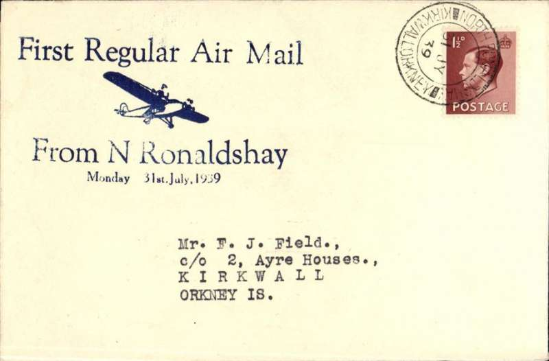 "(GB Internal) Scottish Airways, North Ronaldshay Regular Airmail, F/F North Ronaldshay to Kirkwall, no arrival ds, uncommon Francis Field blue/ivory souvenir cover with imprint of monoplane and ""First Regular Airmail/To N Ronaldshay/Monday 31st July, 1939"", franked 1 1/2d. Francis Field authentication hs verso."