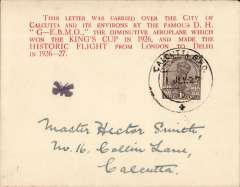 (India) Second Calcutta Flight by 'Moth' plane, attractive red/buff printed souvenir cover with printed red six line 'King's Cup' cachet and small black 'Butterfly' cachet, franked 1a, canc Calcutta, also bs Calcutta 2/7, verso signed Stephen Smith, and Francis Field authentication hs. On 20 June 1927 at 4.45pm, the De Havilland DH60 Moth, which won the King's Cup in 1926 and which had been flown by Neville Stack from London to arrived at Calcutta Race Course, piloted by Flight Lieutenant W H Vetch. The object of the flight from Karachi was to survey for suitable landing grounds for use on flights between Karachi, Delhi and Calcutta. While in Calcutta, two souvenir mail flights were made by permission of the Postal Authorities, ref 27-65, Indian Air Mails, Brown J, 1995.