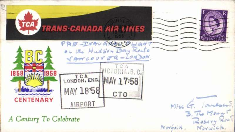 (Canada) Trans Canada Airlines, Lockheed Super Constellation, scarce Pre Inaugural (Test) flight on the Hudson Bay route, Vancouver to London, plain cover franked GB 3d POA Hounslow 18 May 1958 cds, black framed 'Victoria BC/May 17 58' depart hs and black TCA/London, Eng/May 18 58' arrival hs, multicoloured BC 1958 Centenary vignette on front, and large red/blue black/white TCA label verso. The F/F of the TCA Vancouver-London service was on May 29, 1958.
