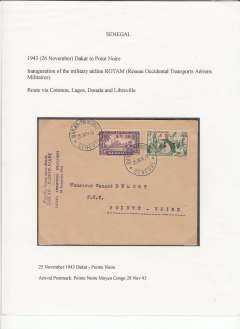 (Senegal) Scarce F/F military airline R.O.T.A.M. (Resau Occidental Transports Aeriens Militaires), Dakar to Pointe Noire, Middle Congo, bs 28/11/1943, exibiton quality cover with dual franking 5F50 Senegal and 4FMauritania opts, canc Senegal cds, fine strike violet four line inauguration flight cachet. Flown via Cotonau, Lagos, Douala and Libreville.  An exhibition quality cover written up on display page with nice route and airline carrier documentation.