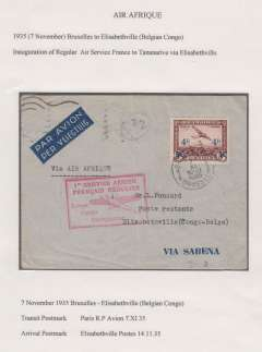 "(Belgian Congo) Scarce acceptance for Belgian Congo via F/F Air France/Air Afrique Paris-Leopoldville extension to Elisabethville, airmail etiquette cover franked  4F, canc Bruxelles 7/11 cds, red boxed ""!ier Service Aerien/Francais Regulier/Europe-Congo-Madagascar"" flight cachet. This is one of only c50 covers to catch the first flight. Due to an error in the official announcement most Belgian acceptances went by the second (ie the first Sabena) flight which left Brussels on 15/11/35. Ex Clowes. Exhibition quality cover written up on display page."