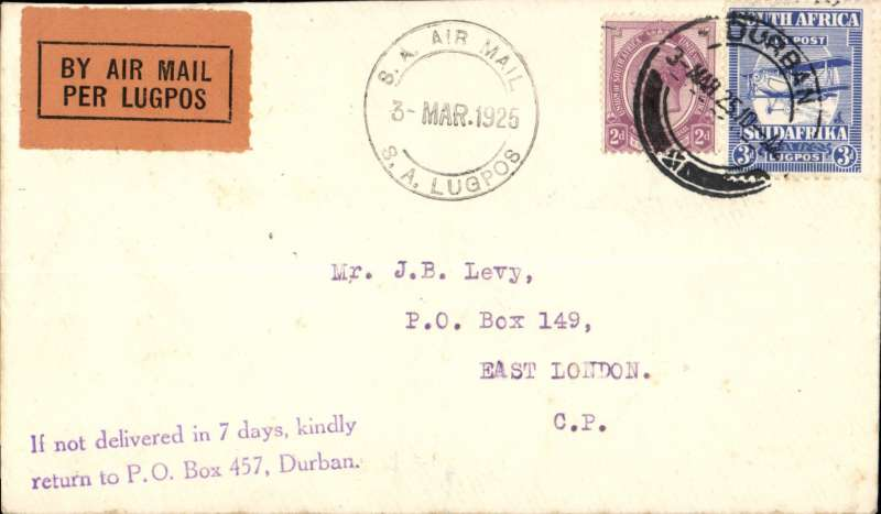 "(South Africa) 1st Govt. Cape Town-Durban Experimental Airmail, Durban-East London, no arrival ds, plain cover franked 2d & 3air,  violet dr ""SA Air Mail/SA Lugpos/ Mar 1925"" cachet, black/orange etiquette. Service terminated on June 15th."