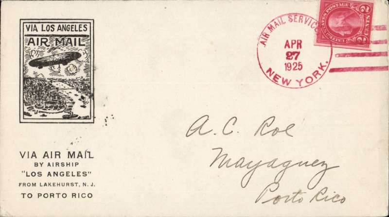 "(Airship) First mail flight Airship USS ""Los Angeles Lakehurst to Mayaguez, Puerto Rico, bs 5/5, magenta air mail ""Air Mail Service Apr 27 New York cancellation tying US 2c , printed 'Via Air Mail/By Airship/Los Angeles/from Lakehurst NJ/to Porto Rico, Roessler  cover,"