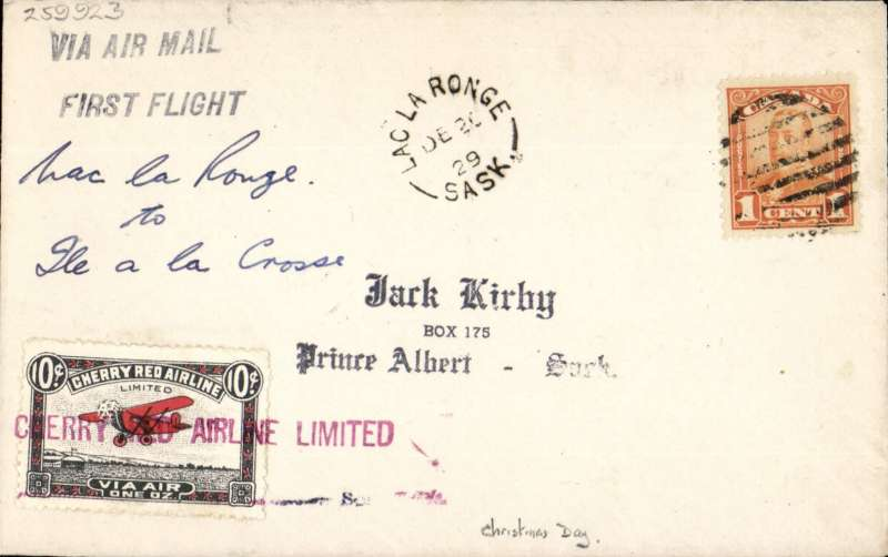 (Canada) Cherry Red Airline Ltd, F/F Lac La Longe to Ile a la Crosse, bs 25/12, plain cover franked 1c, black two line 'Via Air Mail/First Flight' hs, also black/red/white CL46 tied by red 'Cherry Red Airline Limited' hs,