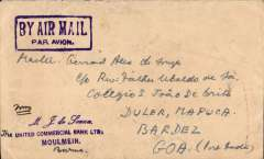 """(Burma) United Commercial Bank, Moulmein, Burma to Goa, bs Mapuca, franked 45P, canc black framed propaganda date stamp """"Buy Post Office Cash Certificates/11 Apr 1956/Moulmein"""", fine strike violet framed """"By Air Mail"""" hs."""