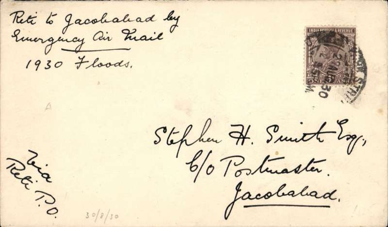 """(India) Emergency Flood flight operated by the RAF on account of the floods between Sultankot and Shikapur, cover franked 1a, canc Jacobad dr. cds, addressed to Delhi, bs 30/8, carried from Jacobadad to Reti by emergency service, ms """"By Emergency Air mail/Jacobadad to Reti"""". Signed verso 'Stephen Smith'"""