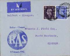 (GB Internal) First acceptance of mail from Northern Ireland to Scotland for carriage on the accelerated RAS Belfast-Liverpool wartime airmail service, Belfast to Glasgow, bs 10/2, plain cover franked 3d + 2 1/2d, canc Belfast cds, large blue 'RAS/Belfast-Glasgow/9 February 1942' cachet. Scarce.