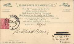 """(India) World Flight by Hon Mrs Victor Bruce, cover flown from Karachi to Rangoon (via Akyab) on 29 October 1930, franked 1 anna, cancelled East Rangoon on arrival 31 October, souvenir pale blue/cream cover, inscribed: 'FLOWN COVER OF FAMOUS PILOT' / New Air Venture by the Hon'ble / MRS. VICTOR BRUCE / Well known Racing Motorist / She learnt to fly only in 6 Days / This letter was carried on her Plane on a Solo flight / LONDON to TOKIYO / and across America Via India. Two depictions of an aeroplane above BLACKBURN BLUEBIRD""""  and signed Mildred Bruce above Signature of Pilot: / The Honorable Mrs Victor Bruce. A B&W picture (not photo), 10x8cm, showing Hon. Mrs Victor Bruce being greeted on arrival at Akyab aerodrome accompanies this item."""