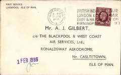 """(GB Internal) Blackpool and West Coast Air Services - First Contract, Liverpool to Douglas, scarce official printed Company envelope specially printed for the occasion, addressed to Blackpool and West Coast Air Services, Ronaldsway Aerodrome, Casltetown, Isle of Man (note Castletown is spelt incorrectly), franked 1 1/2d, official company purple """"1 Feb 1935"""" arrival hs initialled by the pilot JC Higgins."""