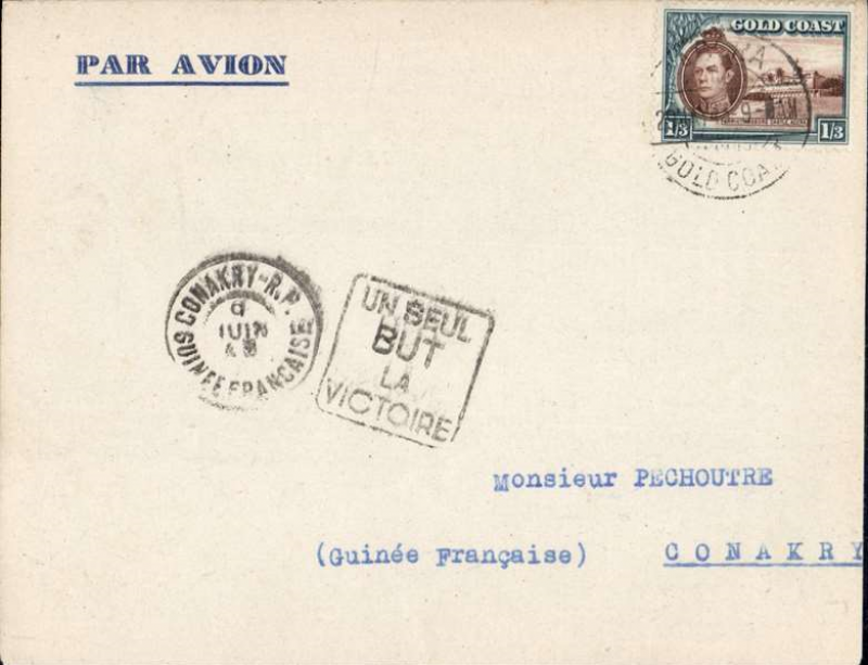 """(Gold Coast) World War II airmail, F/F Accra to Conkary, 9/6 arrival ds on front, carried on the resumed Aeromaritime French Guinea-Lagos service, printed' Par Avion' corner cover, franked 1/3d, canc Accra cds, black boxed """"Un Seul/But/La/Victoire"""" cachet. Mail on the outward flight left Conakry on 21/5 and called at Accra on 23/5 and reached Lagos on 25/5. A super wartime item. A similar item is illustrated on p138, of West African Airmails,The McCaig and Porter Collections, Priddy, B., West Africa Study Circle, 2002."""