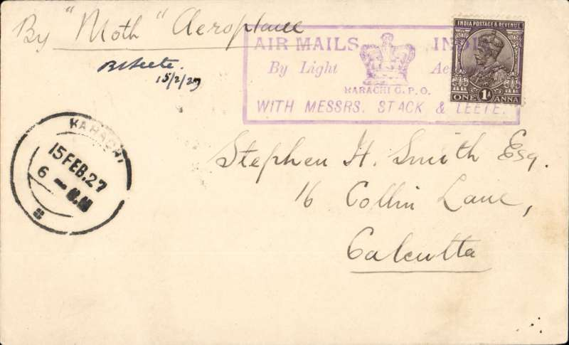 (India) Stack and Leete deliver mail, Karachi to Delhi, bs special 'Royal Air Force Display/Delhi/18.2.27' cds, plain cover franked 1a tied by fine rectangular violet framed 'Messrs Stack & Leete' flight cachet, also Karachi/15 Feb 27 cds on front, Signed by B.M.Leete.