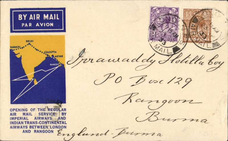 "(GB External) F/F London to Rangoon, b/s 2/10, carried on Imperial Airways/Indian Trans-Continental Airways extension to Rangoon, official blue/yellow souvenir cover franked KGV 2d & 6d, violet ""dumbbell"" F/F cachet and IAW Airway Terminus London hs verso."