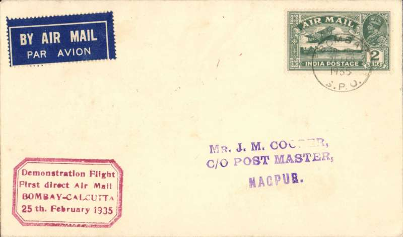"(India) Bombay to Nagpur, bs 25/2, plain cover franked 2 annas with red boxed ""Demonstration Flight/ First Direct Airmail/Bombay- Calcutta/25th February 1935"" cachet. Uncommon destination."