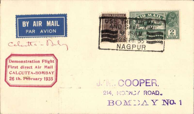 "(India) Nagpur to Bombay, bs 26/2, plain cover franked 3 annas, tied rectangular ' Use the Air Mail/24-Feb-35/Nagpur' advert as canceller, red boxed ""Demonstration Flight/ First Direct Airmail/Calcutta-Bombay/26thFebruary 1935'. Uncommon destination."