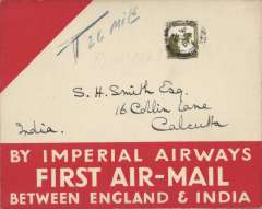 (Palestine) First acceptance of airmail from Palestine for carriage on the Imperial Airways first regular service from Croydon to Karachi, Gaza to Calcutta, bs 9/4, red/cream souvenir cover franked 20m. Flown F/F Gaza to Karachi then forwarded to Stephen Smith's home address in Calcutta, 9/4, to ensure safe receipt. Authenticated by original (not facsimile) signature of Stephen Smith.  A fine item in pristine condition.