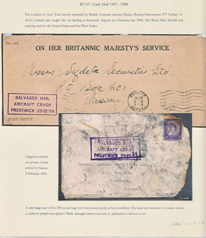 "(Recovered Interrupted Mail) BOAC B377 Stratocruiser ""Cathey"" crash at Prestwick, UK, en route from London to New York, plain cover (airmail etiquette washed off), franked 3d, some charring along rh edge, slightly doubled violet framed cachet violet ""Salvaged Mail/Aircraft Crash/Prestwick 25-12-54"" on front, original contents included, arrived at intended destination on 3/3/55 in OHMS service cover with superb strike of the Salvaged Mail/Aircraft Crash/Prestwick 25-12-54"" cachet. Ni541225a. Exhibit item."