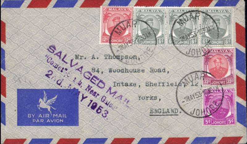 """(Recovered Interrupted Mail) BOAC COMET Jet Liner DH 106 crash on take off from Dum Dum airfield, Calcutta, on a flight from Johore to London, imprint airmail etiquette cover, franked 70c Johore stamps, violet Type b cachet """"SALVAGED MAIL/Comet  Crash, Near Galcu***/2nd. MAY 1953"""" ('G' for 'C' error)  Ni 530502b. Exhibit item."""