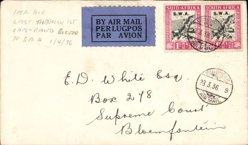 (South West Africa) Windhoek to Bloemfontein, airmail etiquette cover franked 1 1/2 pair SWA opts, canc small Windhoek Air Mail cds. This flight connected with the last through service by Imperial Airways to Cape Town from London. On April 1st this section was taken over by SA Airways, ref Stern flight 129.