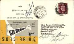 (GB Internal) Scottish Airways, rare F/F Glasgow-Campbeltown -Glasgow round flight cover, Campbeltown bs 2/10  arrival ds verso, and Campbeltown depart ds on front  and Renfrew (Glasgow) 2.45pm 2 Oct 39 arrival ds verso, company souvenir cover with Scottish Airways logo on flap, franked 1 1/2d canc Glasgow 8am, and one of a few dispatched by the company with special black/yellow/grey adhesive label overprinted with the flight times, signed by the pilot Capt. David Barclay. One of only 12 round trip covers exist.  Francis Field authentication hs verso. A truly rare gem in fine condition.