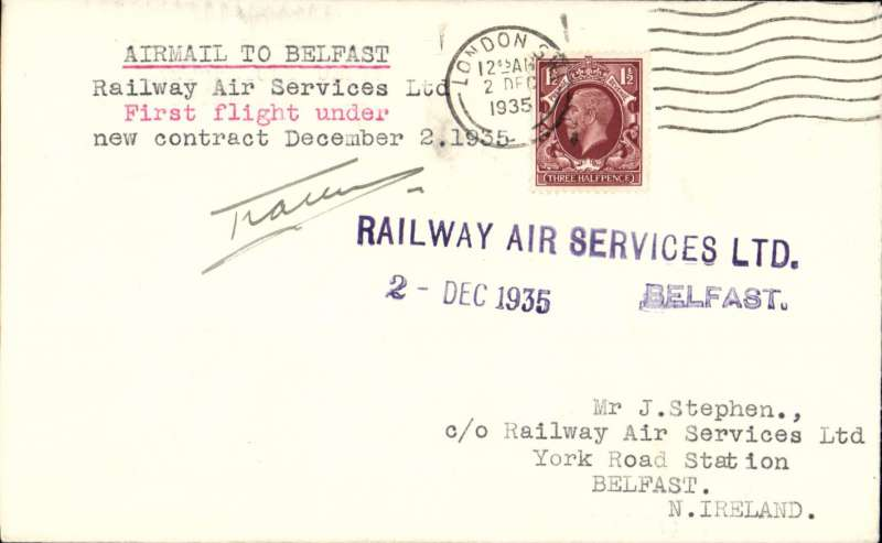 "(GB Internal) F/F New RAS Contract following the expiry of the Hillman AW contract, first flight London to Belfast, plain cover, franked 1 1/2d, addressed to the Company offices, and the Company's violet two line ""Railway Air Services Ltd/2 Dec 1935 -- Belfast"" receiving cachet.  Signed by pilot Capt Allen."