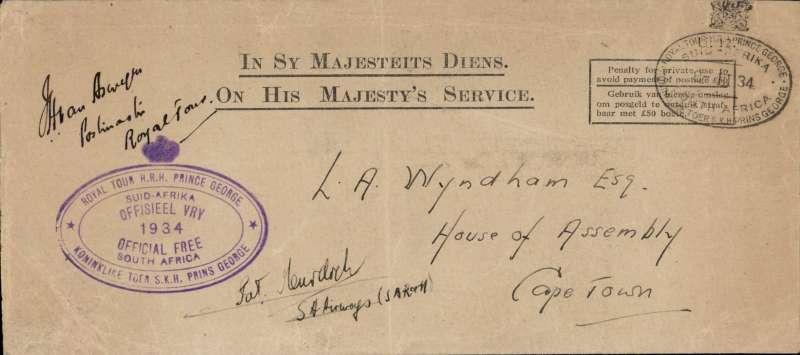 (South Africa) Stampless O.H.M.S. cover to L.A.Wyndham, House of Assembley, Cape Town with the Royhal Tour datestamp and violet oval 'ROYAL TOUR  H.R.H. PRINCE GEORGE/OFFICIAL FREE/1934' bilingual cachet, backstamped at Cape Town (Mar 9), signed by tye POstmaster of the Royal Train and the S.A.A. pilot Pat Murdoch. Special instructions were issued stating that all official correspondence from the Royal Train was to go by air where possible. Very scarce and unusual.