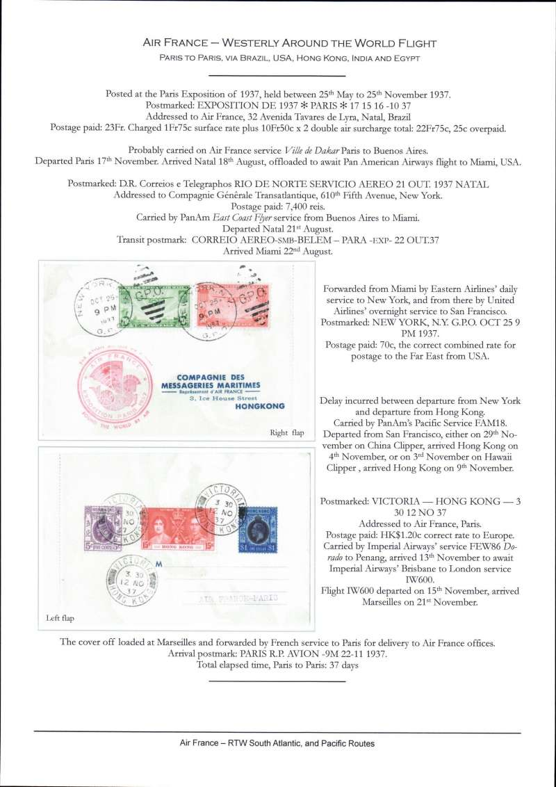 (France) First Air France -Westerly Around the World Flight, Paris-Natal 21/10--Belem 22/10--Miami -New York 25/10-San Francisco -Hong Kong 9/11-Marseilles, special cover po0sted at the Paris Exposition, franked with French, Brazilian, Us and Hong Kong stamps, all with clear cancellations. Displayed on two album pages including detailed account of route. A fine exhibit item in pristine condition, se web site scans..