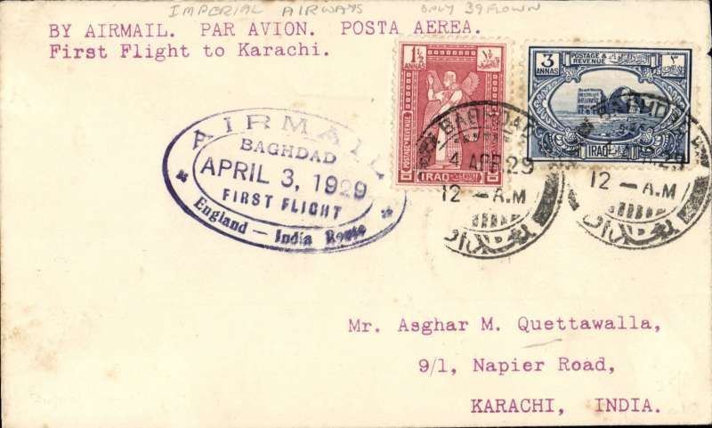 "(Iraq) Imperial Airways England-India via Baghdad, first regular service Baghdad to Karachi, bs 6/4,  plain cover franked 4 1/2a canc. Baghdad cds, scarce purple oval cachet ""Airmail/England-India Route/Baghdad/April 3, 1929/First Flight""."