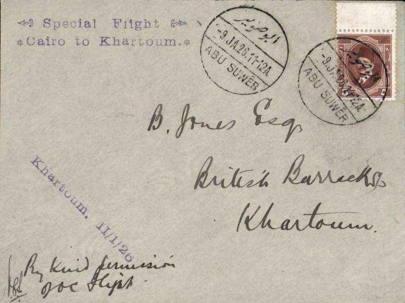 """(Egypt) RAF test flight from Abu Suwer to Khartoum, 11 Jan 1926 arrival hs on front, signed by the commanding officer V.C.Stonar, plain cover, franked Egypt 5ml, violet two line """"Special Flight/Cairo to Khartoum"""" hs. This flight was undertaken by RAF Squadron No. 47 as a test of the Fairey IIID aircraft equipped with the Napier Lion engine, and as a prelude to the Cairo-Cape Town flight planned for later in the year. Little is known about this flight, and only 70 covers were carried. A 200 word account by Bill Coley can be found in  Air Mail News, No 158, p129."""